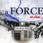 A Force to Close…. Curio & bookstores in the shadows